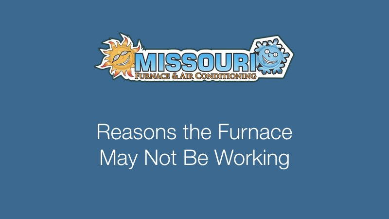 Reasons the Furnace May Not Be Working