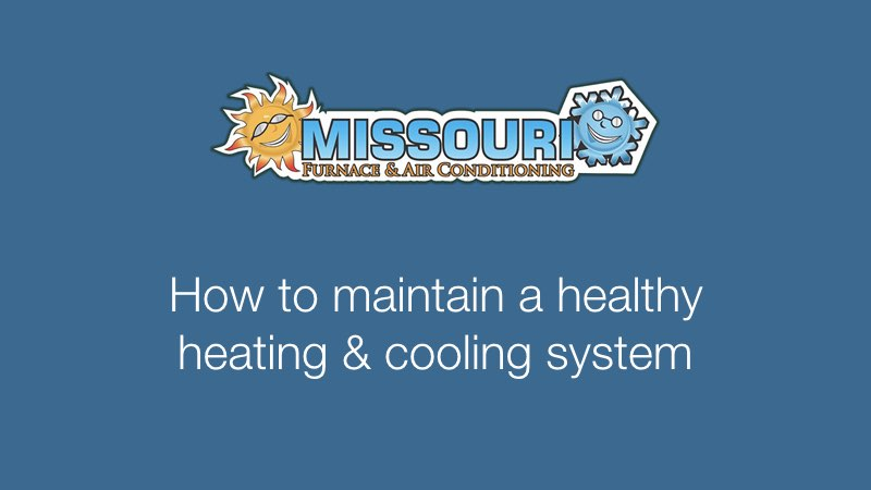 How to maintain a healthy heating & cooling system